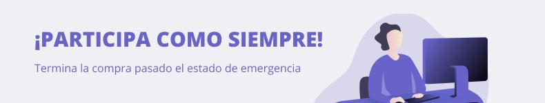 ¡Participa como siempre! Termina la compra pasado el estado de emergencia